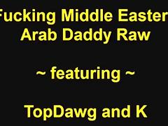 TopDawg fucking Midst Eastern Arab Dad Raw